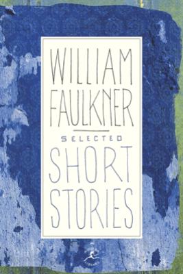 Selected Short Stories - William Faulkner