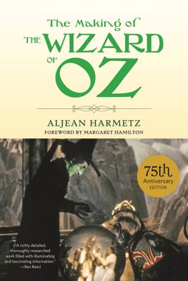 The Making of The Wizard of Oz - Aljean Harmetz