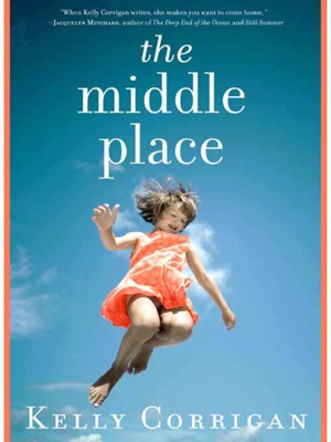The Middle Place - Kelly Corrigan pdf download