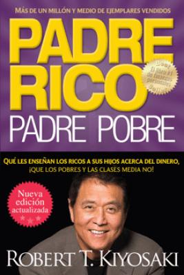 Padre rico. Padre pobre (Nueva edición actualizada). - Robert T. Kiyosaki