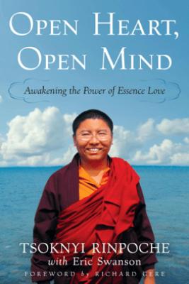 Open Heart, Open Mind - Tsoknyi Rinpoche