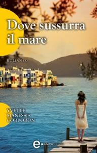 Dove sussurra il mare - Yvette Manessis Corporon pdf download