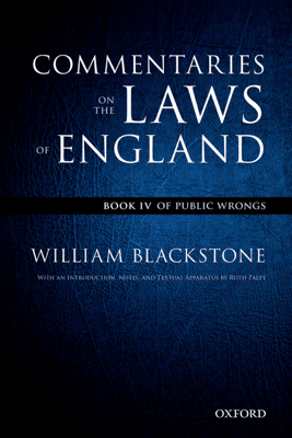 The Oxford Edition of Blackstone's: Commentaries on the Laws of England - William Blackstone & Ruth Paley