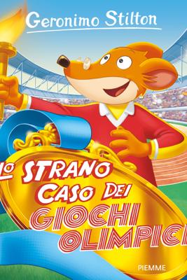 Lo strano caso dei giochi olimpici - Edizione Speciale - Geronimo Stilton