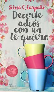 Decirte adiós con un te quiero - Silvia C. Carpallo pdf download