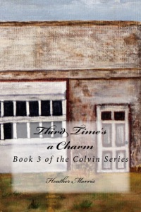 Third Time's a Charm- Book 3 of the Colvin Series - Heather Morris pdf download