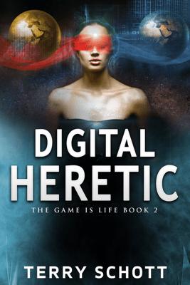 Digital Heretic - Terry Schott