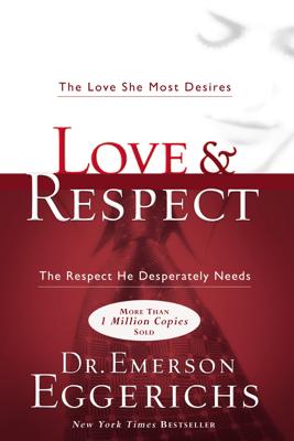 Love and Respect - Dr. Emerson Eggerichs