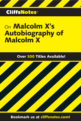 CliffsNotes on Malcolm X's The Autobiography of Malcolm X - Ray Shepard