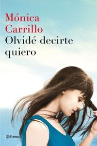Olvidé decirte quiero - Mónica Carrillo pdf download