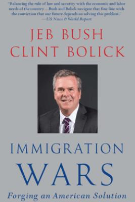 Immigration Wars - Jeb Bush