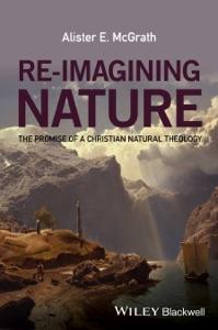 Re-Imagining Nature - Alister E. McGrath pdf download