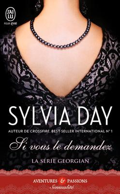 La série Georgian (Tome 1) - Si vous le demandez - Sylvia Day pdf download