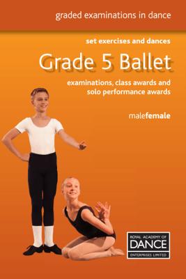 Grade 5 Ballet - Royal Academy of Dance