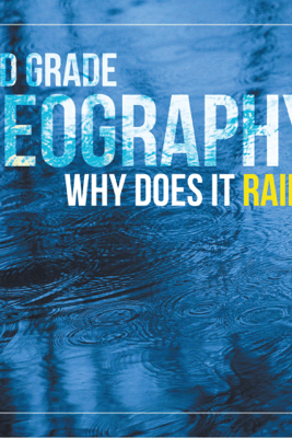 3rd Grade Geography: Why Does it Rain? - Baby Professor