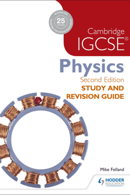 Cambridge IGCSE Physics Study and Revision Guide 2nd edition - Mike Folland