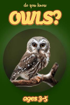 Do you Know Owls? (animals for kids 3-5) - Cindy Bowdoin