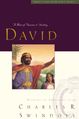 Great Lives: David - Charles R. Swindoll
