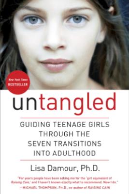 Untangled - Lisa Damour, Ph.D.
