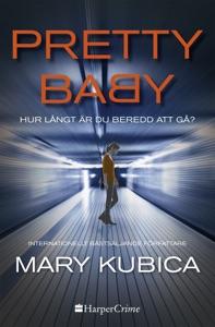 Pretty Baby – Hur långt är du beredd att gå? - Mary Kubica pdf download