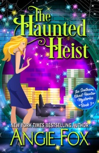 The Haunted Heist - Angie Fox pdf download