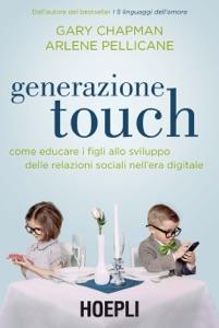 Generazione Touch - Gary Chapman & Arlene Pellicane pdf download