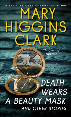 Death Wears a Beauty Mask and Other Stories - Mary Higgins Clark pdf download