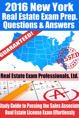 2016 New York Real Estate Exam Prep Questions and Answers - Real Estate Exam Professionals Ltd.