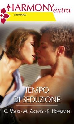 Tempo di seduzione - Cindi Myers, Kate Hoffmann & Mia Zachary pdf download