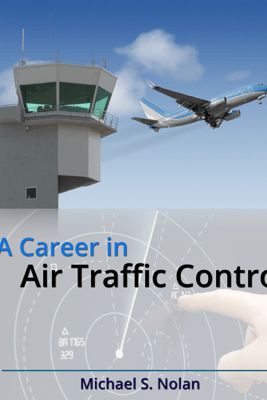 A Career in Air Traffic Control - Michael S. Nolan