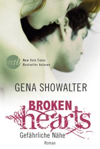 Broken Hearts - Gefährliche Nähe - Gena Showalter pdf download