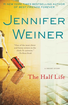 The Half Life - Jennifer Weiner pdf download