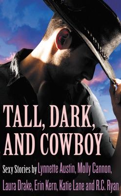 Tall, Dark, and Cowboy Box Set - Lynnette Austin, Molly Cannon, Laura Drake, Erin Kern, Katie Lane & R.C. Ryan pdf download