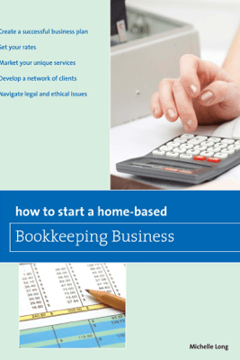 How to Start a Home-based Bookkeeping Business - Michelle Long
