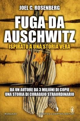 Fuga da Auschwitz - Joel C. Rosenberg pdf download