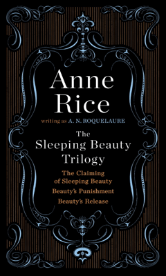 The Sleeping Beauty Trilogy - A. N. Roquelaure & Anne Rice pdf download