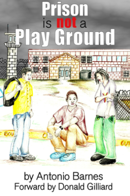 Prison is Not a Play Ground - Antonio Barnes