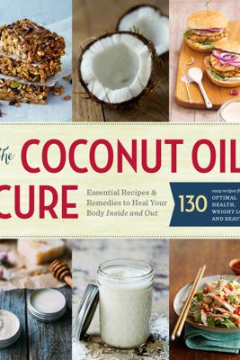 The Coconut Oil Cure - Sonoma Press