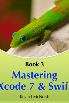 Mastering Xcode 7 and Swift - Kevin J McNeish