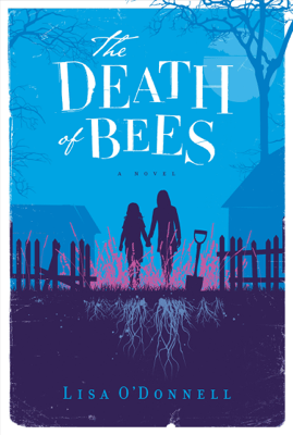 The Death of Bees - Lisa O'Donnell pdf download