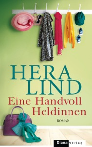 Eine Handvoll Heldinnen - Hera Lind pdf download