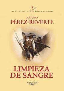 Limpieza de sangre (Las aventuras del capitán Alatriste 2) - Arturo Pérez-Reverte pdf download