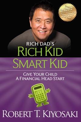 Rich Kid Smart Kid - Robert T. Kiyosaki pdf download