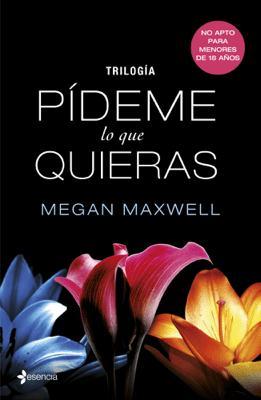 Trilogía Pídeme lo que quieras - Megan Maxwell pdf download