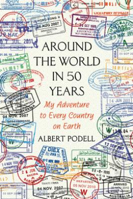 Around the World in 50 Years - Albert Podell