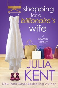Shopping for a Billionaire's Wife - Julia Kent pdf download