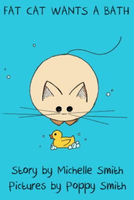 Fat Cat Wants a Bath - Michelle Smith