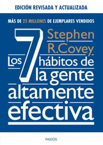 Los 7 hábitos de la gente altamente efectiva. Ed. revisada y actualizada - Stephen R. Covey pdf download