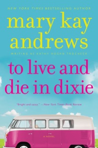 To Live and Die In Dixie - Kathy Hogan Trocheck pdf download