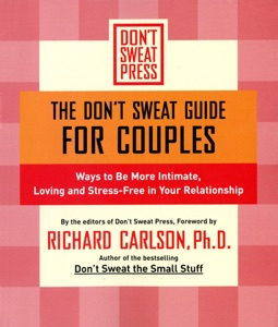 The Don't Sweat Guide for Couples - Richard Carlson pdf download